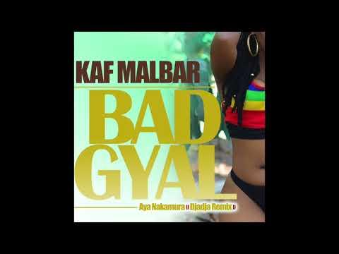 Kaf Malbar  Bad Gyal  Dja Dja Remix