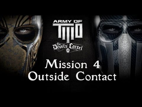 Army of Two: The Devil's Cartel - Walkthrough Mission 4 (Outside Contact)