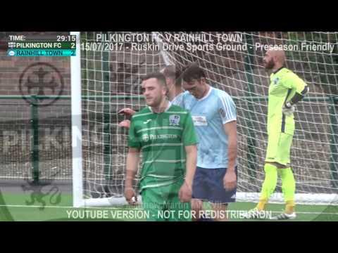 Pilkington FC Vs Rainhill Town (15.07.17) Preseason Friendly