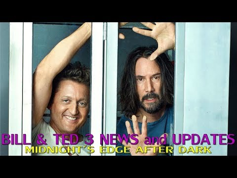 Bill & Ted 3 News and Updates