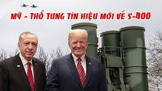 Mỹ - Thổ tung tín hiệu mới nhất về S-400 Nga, Không có chuyện tích hợp S-400 vào hệ thống NATO