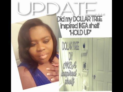 UPDATE: DID MY DOLLAR TREE DIY IKEA INSPIRED  SHELF HOLD UP?