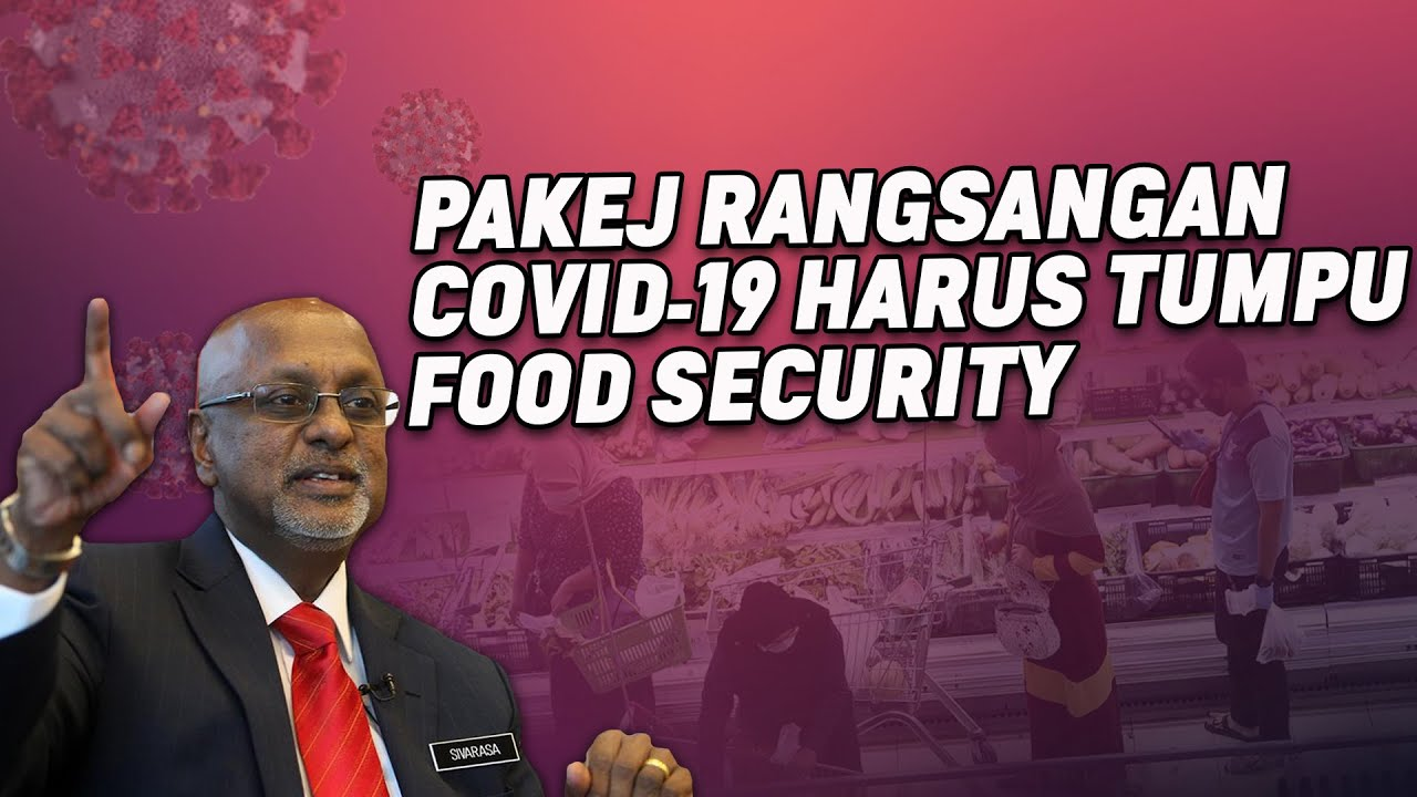 Pakej Rangsangan Covid-19 Harus Tumpu Food Security