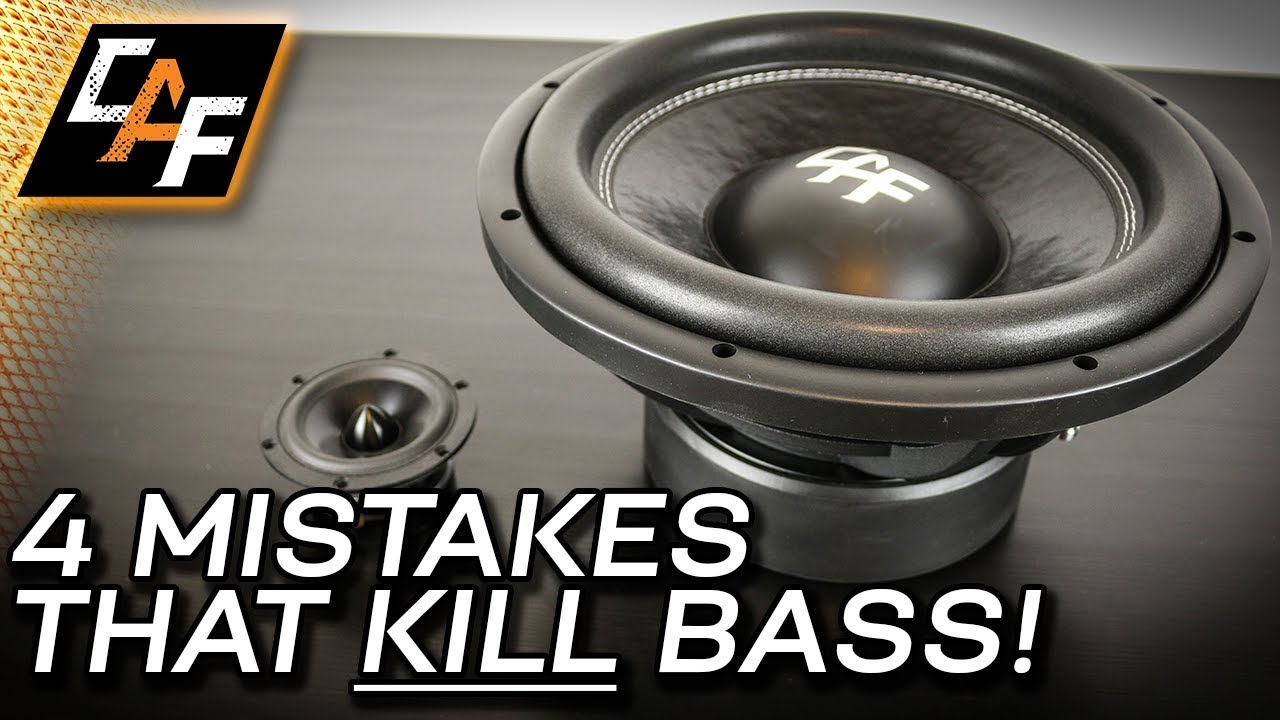 4 Mistakes That Kill Bass Car Audio Subwoofer Improvements Youtube