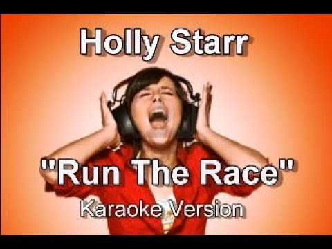 "Holly Starr ""Run the Race"" Karaoke Version"