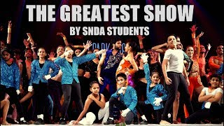 THIS IS THE GREATEST SHOW | FINALE | DANCE | CHOREOGRAPHY | SNDA | SPARK 2018