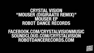 Crystal Vision - Mouser (Digiraatii Remix) [Robot Dance Records]