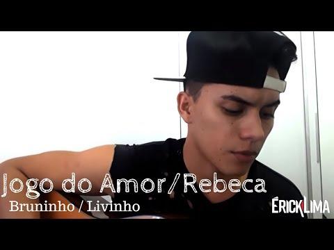 MC Bruninho - JOGO DO AMOR / REBECA (Mashup)