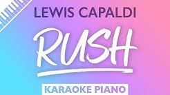 Lewis Capaldi - Rush (Karaoke Piano)