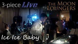 Vanilla Ice - Ice Ice Baby | Live Cover by the Moon Loungers