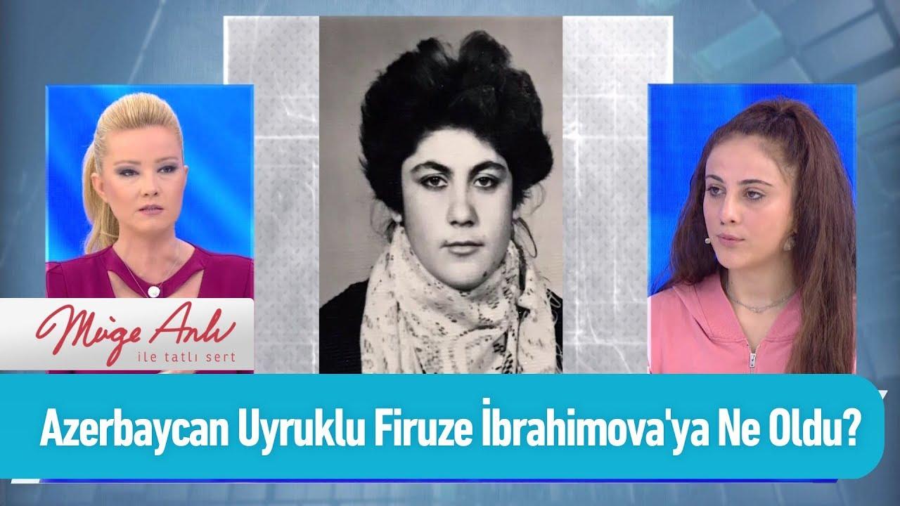Azerbaycan uyruklu Firuze İbrahimova'ya ne oldu? - Müge Anlı ile Tatlı Sert 16 Ekim 2019