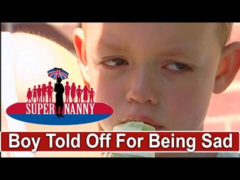3Yr Old Gets Told Off For Being Sad | Supernanny