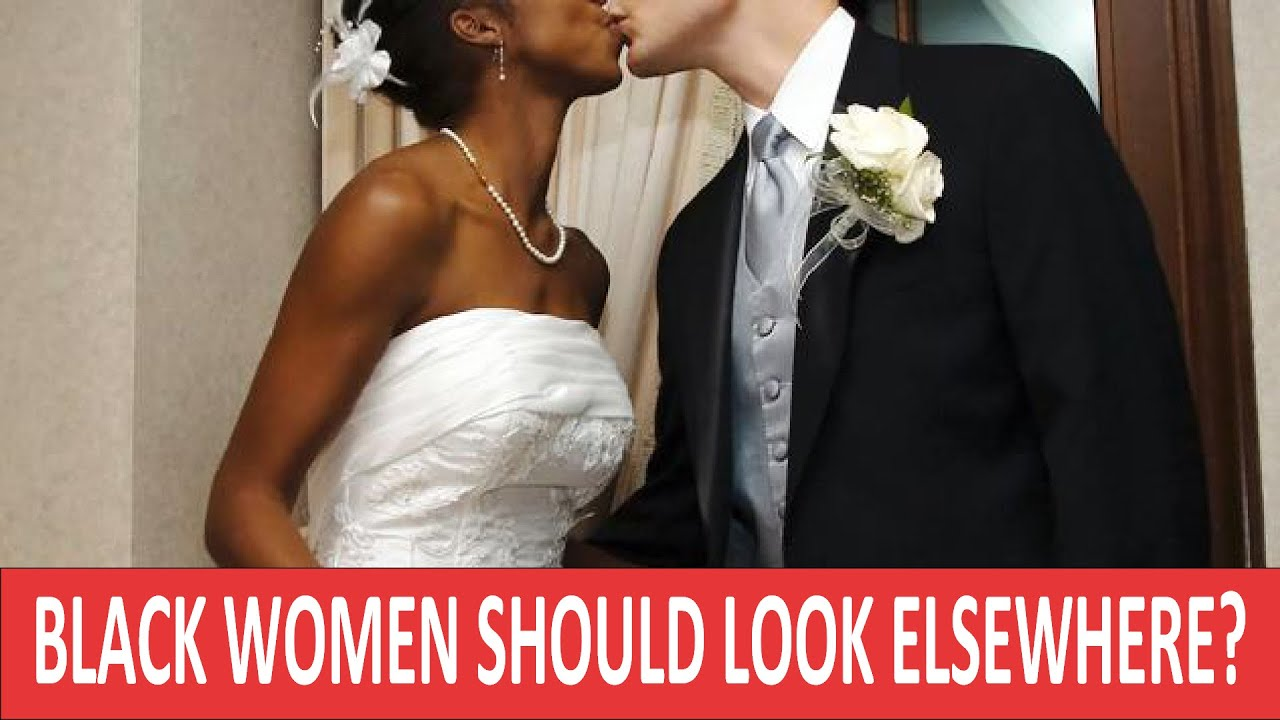 Download Black Women Should look elsewhere and give up on marrying a black man?????