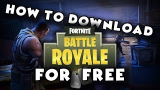 How To Download and Install Fortnite Battle Royale for Free On PC - 2018