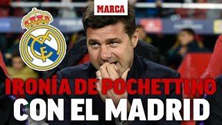 Pochettino tira de ironía al hablar del Real Madrid
