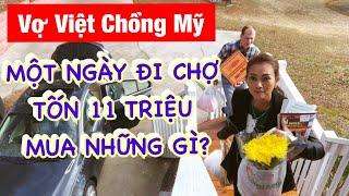 Vợ Việt Chồng Mỹ - Một Ngày Đi Chợ Tốn 11 Triệu Đồng Và Mua Được Những Gì?♻️Live In The U.S ♻️ T.105