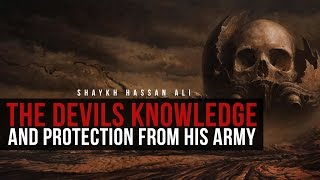 The Devils Knowledge & Protection From His Army