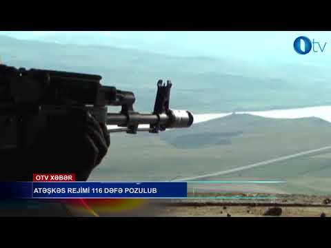 ATƏŞKƏS REJİMİ 116 DƏFƏ POZULUB- [www.OTV.az]