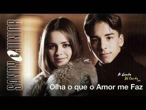 OLHA O QUE O AMOR ME FAZ (Lyric Video) - Sandy e Junior