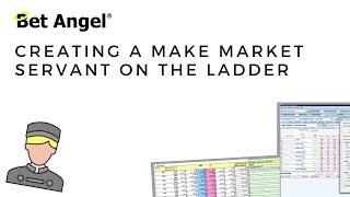Bet Angel - Creating a custom 'Make market' Scalping Servant
