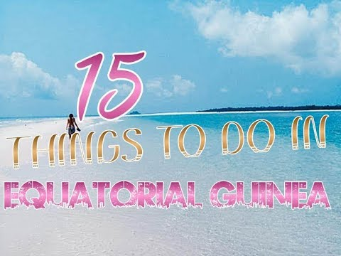 Top 15 Places To Visit In Equatorial Guinea