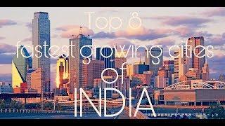 Top 8 fastest growing cities of India | TechTidyFilms