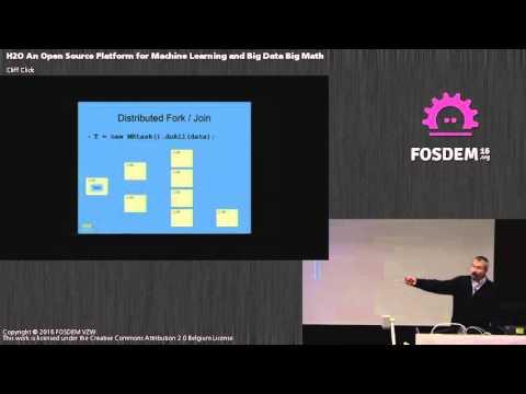 FOSDEM 2016 - Janson - H2O An Open Source Platform For Machine Learning And Big Data Big Math