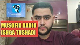 TEZ KUNDA RADIO MUSOFIR ISHGA TUSHADI