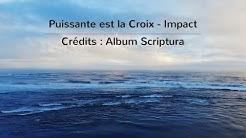 Puissante est la Croix - Impact