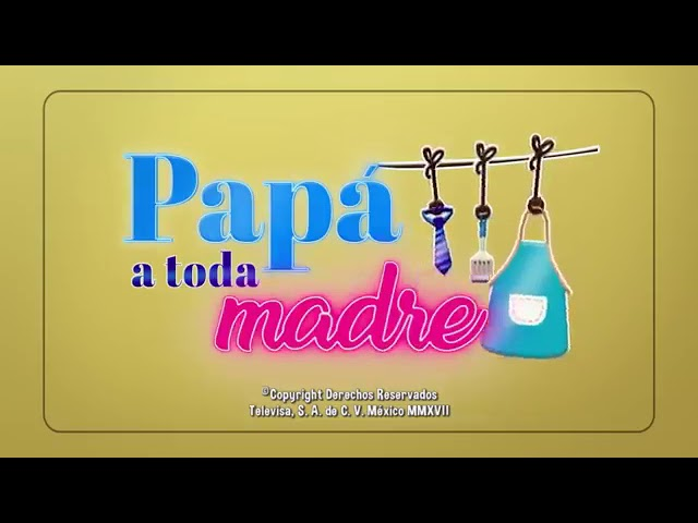 PAPA A TODA MADRE CAPITULO 1
