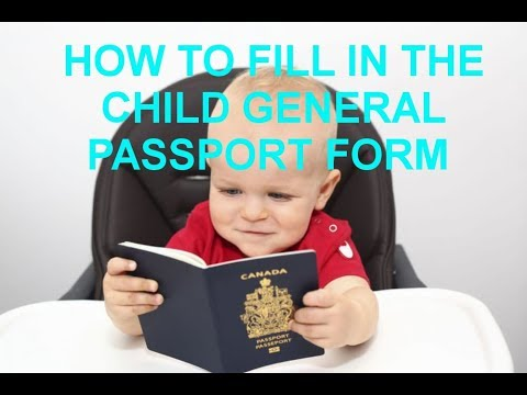 How To Fill In The Child General Passport Application For Canadians