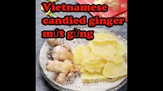 How to make Vietnamese candied ginger mứt gừng