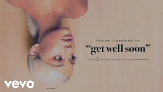 Download Ariana Grande - get well soon (Audio)