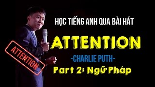 [Part 2] Học tiếng Anh qua bài hát Attention | Learn How to Sing Attention | AlexD Music Insight