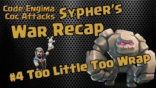 Clash of Clans - Sypher's War Recap: #4 Too Little Too Wrap
