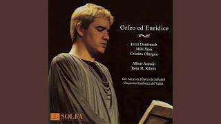 """Orfeo ed Euridice: Atto III, Scena I. """"Vieni! Vieni: appaga il tuo consorte"""""""
