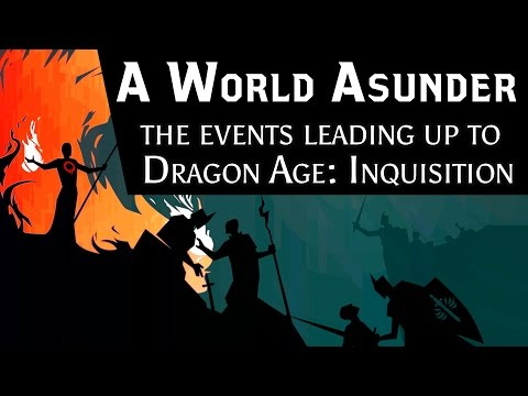 A World Asunder: The Events Leading Up To Dragon Age: Inquisition