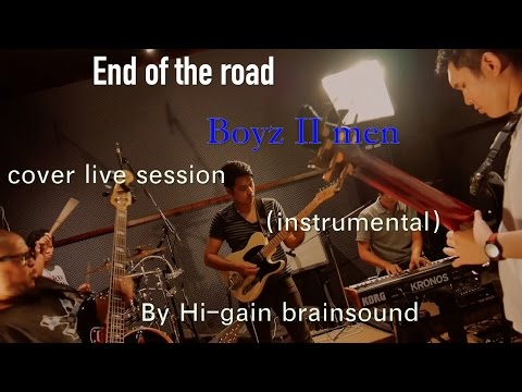 End of the road:Boyz II men (instrumental)cover ***duo bass(live) By Hi-gain brainsound