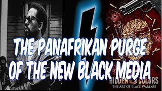 THE PANAFRIKAN PURGE OF THE NEW BLACK MEDIA