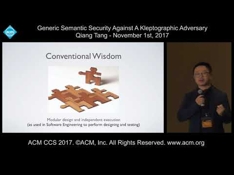 ACM CCS 2017 - Generic Semantic Security Against a Kleptographic Adversary - Qiang Tang