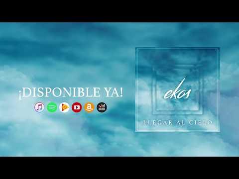 Ekos   Llegar al Cielo - (Audio Oficial) - NUEVO 2018