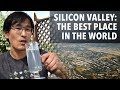 Why Silicon Valley is the best place in