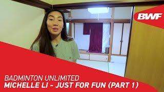 Badminton Unlimited 2020 | Michelle Li - JUST FOR FUN (PART ONE) | BWF 2020