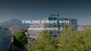 Discover Europe with Radisson Hotels