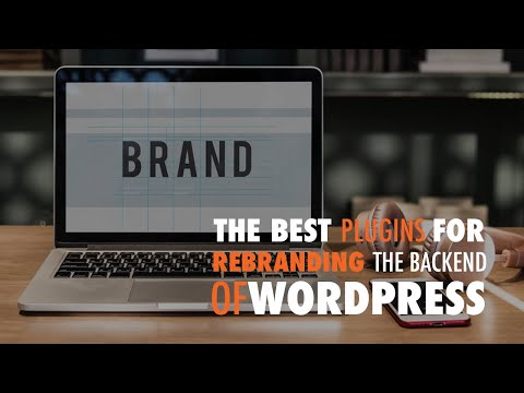 The Best Plugins for Rebranding the Backend of WordPress - WP The Podcast EP 489