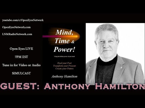 Mind, Time and Power - GUEST: Anthony Hamilton - Open Eyes 09-08-17