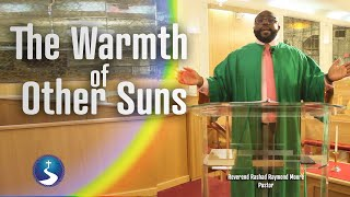 The Warmth of Other Suns | Reverend Rashad Raymond Moore | First Baptist Church of Crown Heights