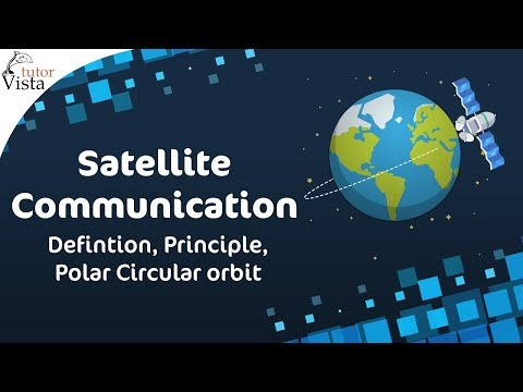 Satellite Communication - Defintion, Principle, Polar Circular Orbit