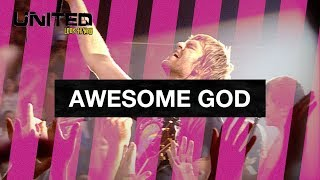 Awesome God - Hillsong UNITED - Look To You