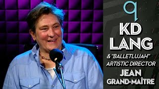 "k.d. lang and Jean Grand-Maître talk ""Balletlujah"" on q"